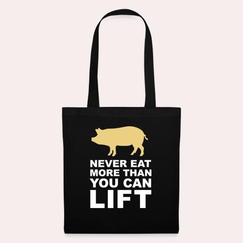 Nunca comas más de lo que puedas levantar - Bolsa de tela