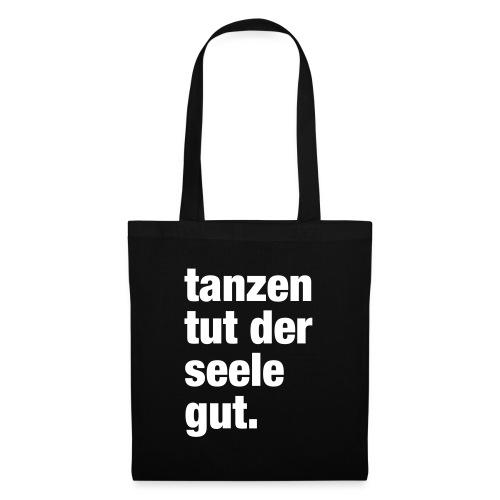 tanzen tut der seele gut. / Rave T-Shirt Design / - Stoffbeutel