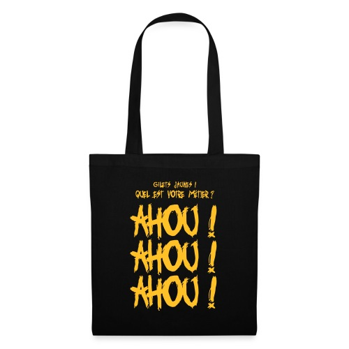 Gilets jaunes Ahou Ahou Ahou - Tote Bag