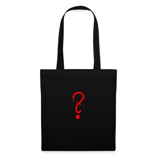 ̶W̶H̶A̶T̶ - Tote Bag
