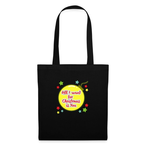 All I want for Christmas is You - Tote Bag