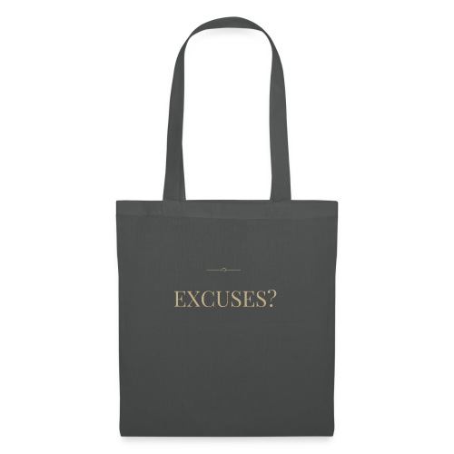 EXCUSES? Motivational T Shirt - Tote Bag