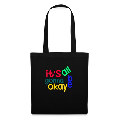 It's all gonna be okay - Tote Bag