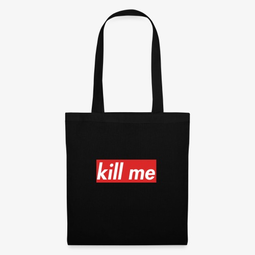 kill me - Tote Bag