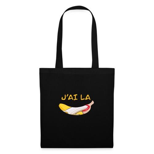 J'ai la banane - T-Shirt Humour - Tote Bag