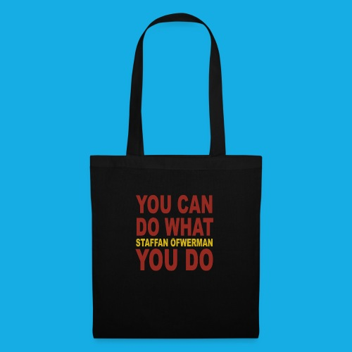 You Can Do What You Do - Tote Bag