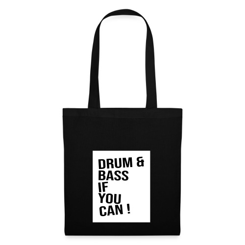 DRUM & BASS if you can! - Stoffbeutel