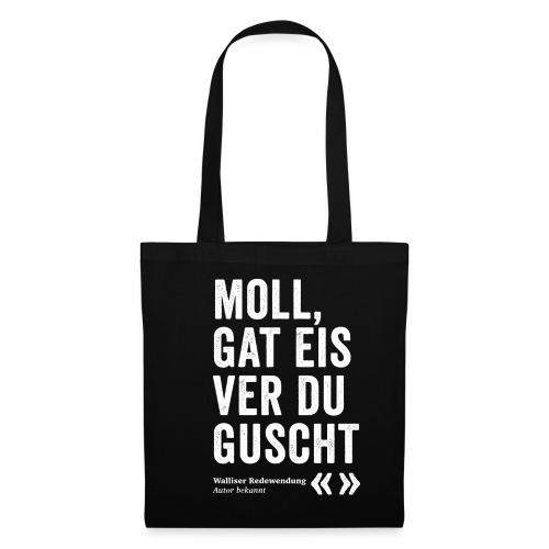 MOLL, GAT EIS VER DU GUSCHT - Stoffbeutel