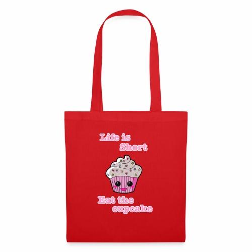 Life is short eat the cupcake - Tote Bag