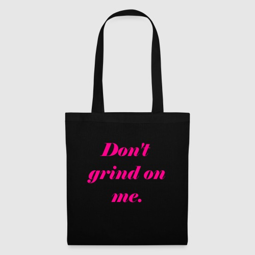 Don't grind on me., Pink - Tygväska