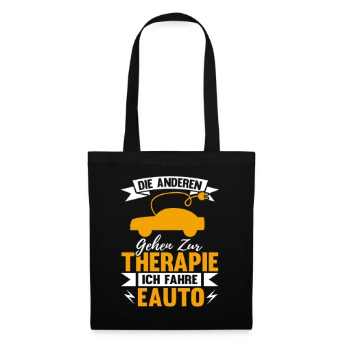 Die anderen gehen zur Therapy ich fahre EAuto - Stoffbeutel