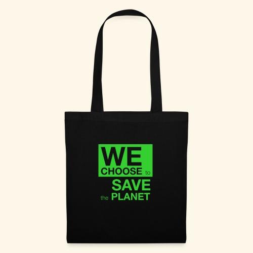 We Choose to Save the Planet grønn - Stoffveske