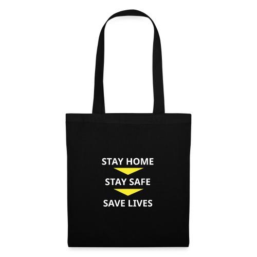 Stay home, Stay Safe, Save Lives - Bolsa de tela