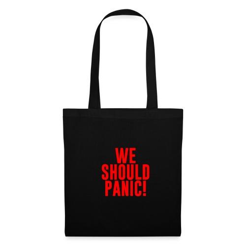 We should panic! (Schrift: rot) - Stoffbeutel