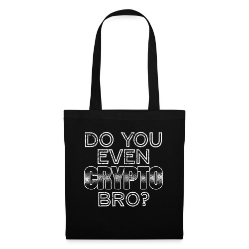 Do You Even Crypto Bro? - Stoffbeutel