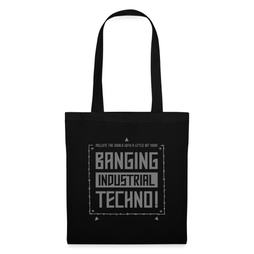 Banging Industrial Techno - Tote Bag