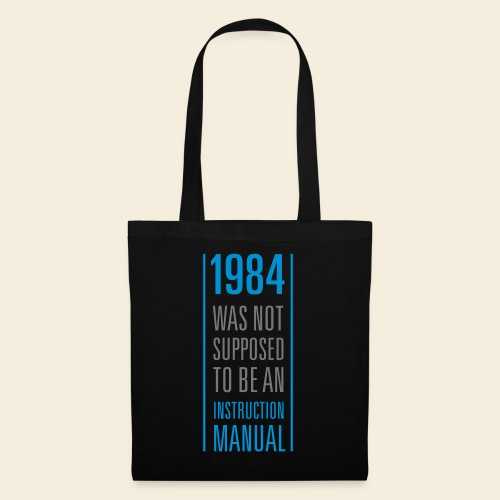 1984 was not supposed to be an instruction manual - Stoffbeutel