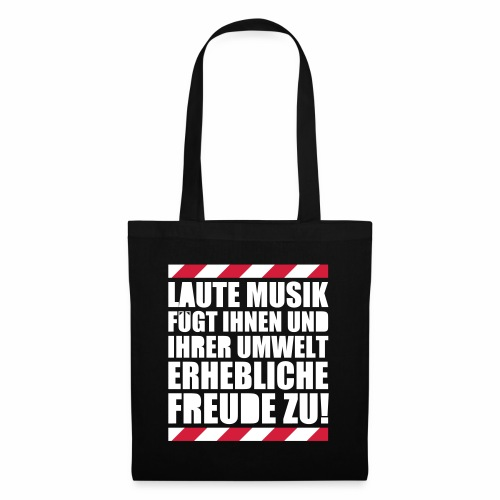 Laute Musik = Freude Party Spruch Festival feiern - Stoffbeutel