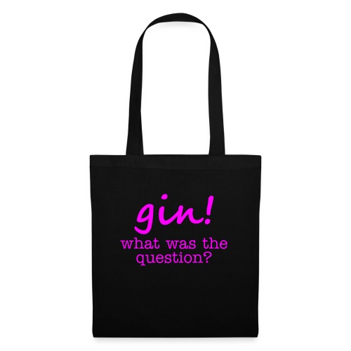 gin! what was the question - Tote Bag