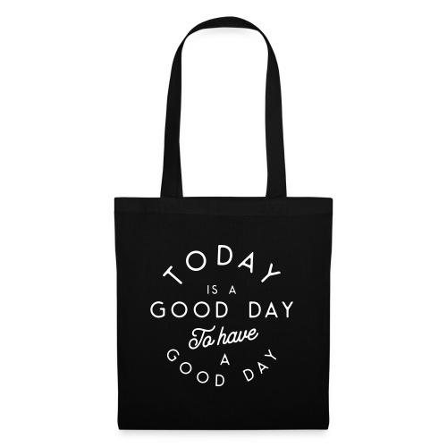 Bonne journée pour avoir une bonne journée - Tote Bag