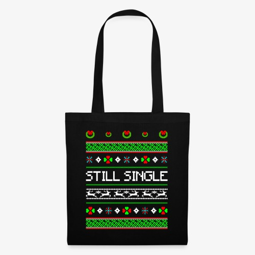 Still Single Ugly Christmas - Stoffbeutel