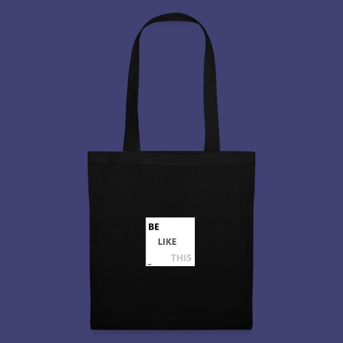 Be Like This - Bolsa de tela