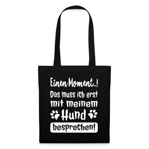 Lustige Hunde Sprüche - Mit Hund besprechen - Stoffbeutel
