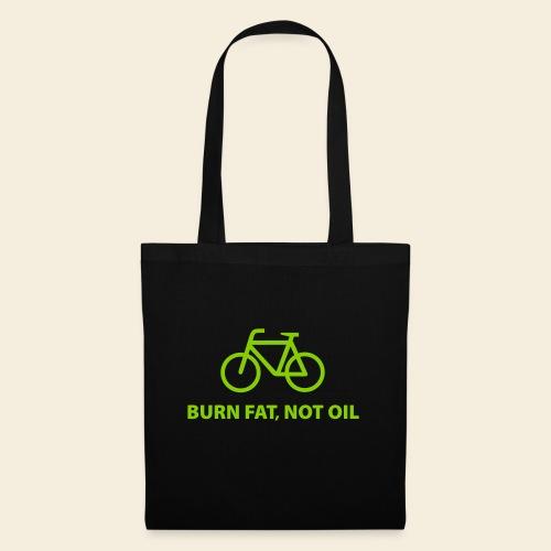Burn fat, not oil - Stoffbeutel