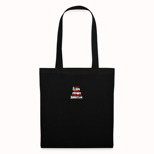 I Was Born To Make Mistakes Not To Fake Perfection - Tote Bag