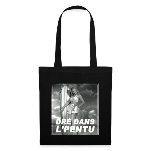 DRÈ DANS L PENTU - Tote Bag