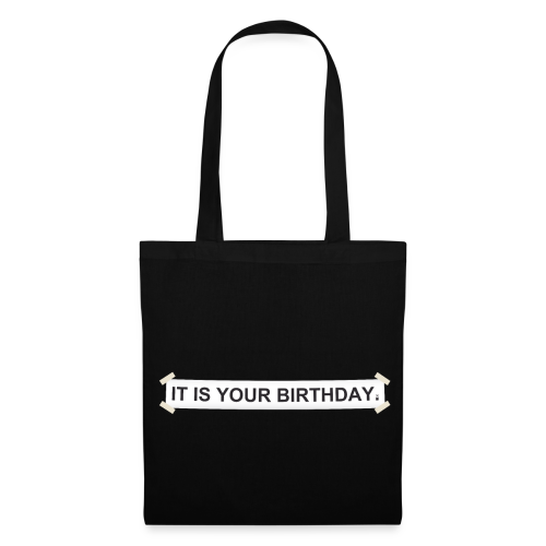 It is your birthday. - Bolsa de tela