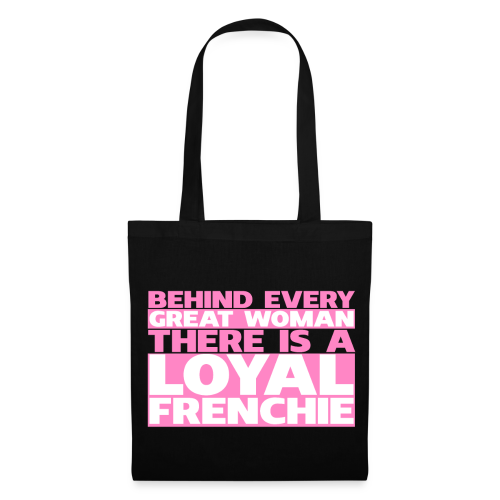 Behind every great woman is a loyal frenchie - Tote Bag