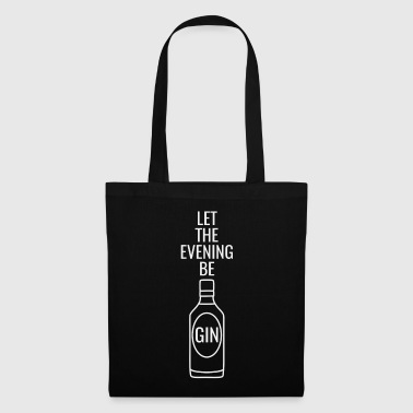 Gin Say Let the evening begin white - Tote Bag