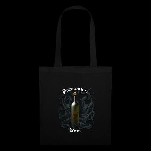 Succumb to Rum - Tote Bag