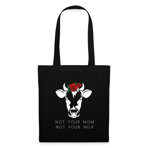 Not you mom not your milk - Tote Bag