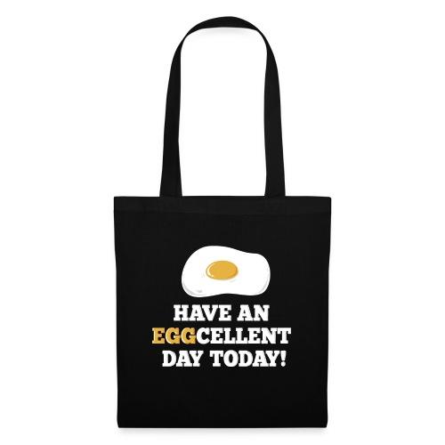 have an eggcellent day today - Geschenkidee - Stoffbeutel