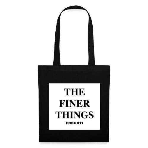 THE FINER THINGS by ENDUBTI - Tas van stof