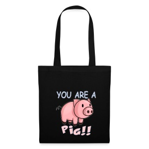 YOU ARE A PIG! T-SHIRT - Tote Bag