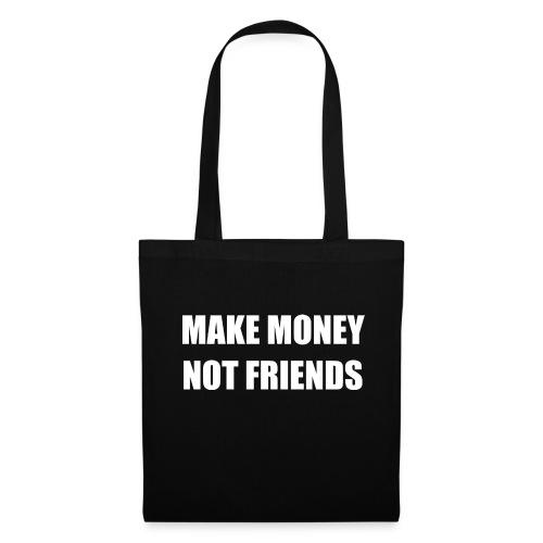 MAKE MONEY NOT FRIENDS LOGO - Stoffbeutel