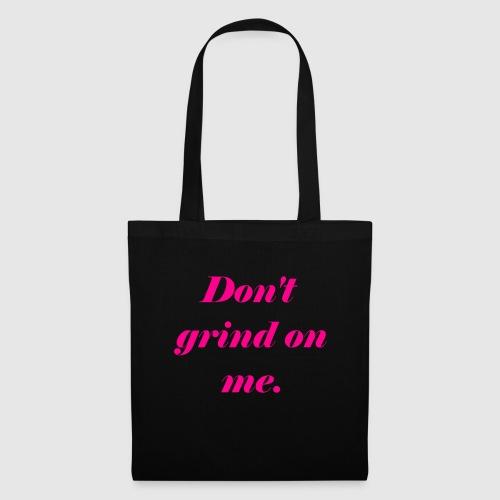 Don't grind on me., Pink - Tygväska