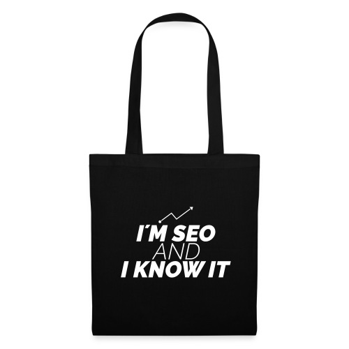 I´M SEO AND I KNOW IT - Stoffbeutel