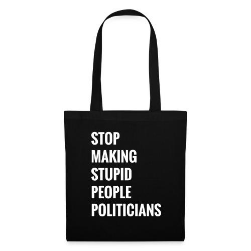 Stop making stupid people politicians - Stoffbeutel