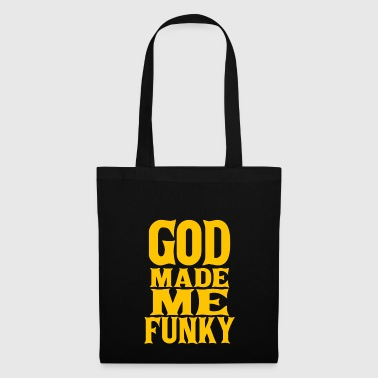 God Made Me Funky God Made Funky DJ - Tote Bag