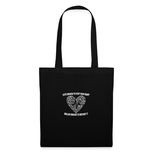 Cute Enough To Stop Your Heart, Skilled Enough ... - Tote Bag