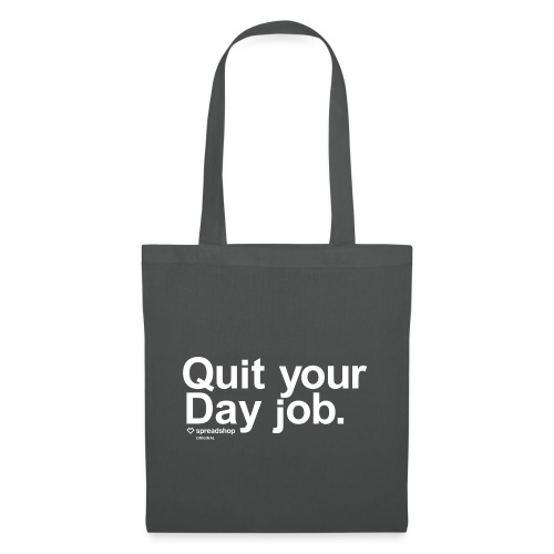 Quit your day job | white - Tote Bag
