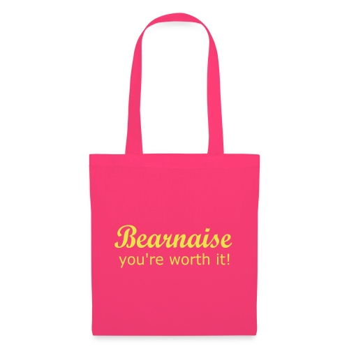 Bearnaise - you're worth it! - Tote Bag