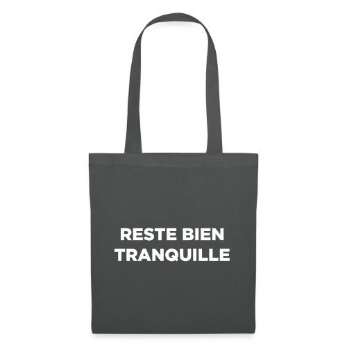 Reste Bien Tranquille - Tote Bag