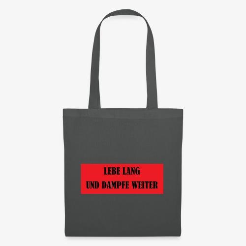 LEBE LANG UND DAMPFE WEITER - Stoffbeutel