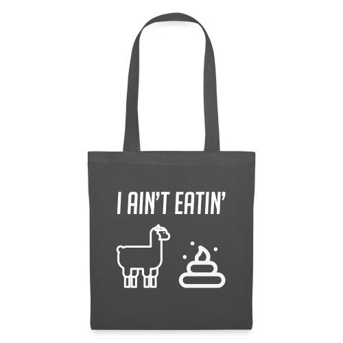 I ain't eatin' llamashit! - Tas van stof
