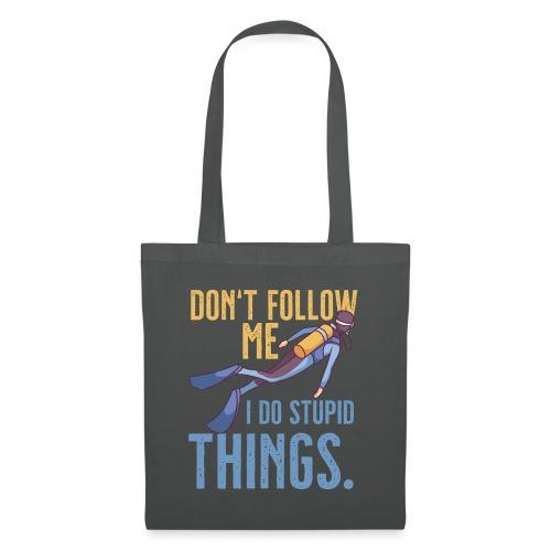 Don't follow me I do stupid things - Stoffbeutel